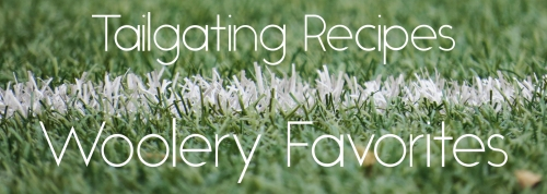 Tailgating Recipes Woolery Favorites